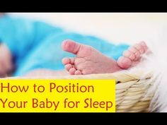How to Position Your Baby for Sleep #babysleep