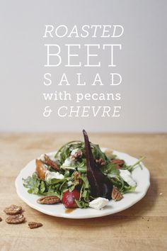 Roasted Beet Salad with Goat Cheese, Arugula, and Pecans    6 small beets  Olive oil  8 oz arugula  4 oz goat cheese (fresh chevre)  1/2 cup halved pecans, toasted  2 tablespoons Balsamic Vinaigrette VIA thekitchykitchen