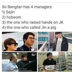BTS' managers|the one that threatened jungkook is fired tho and manager sejin basically has his own fandom,also we can't forget jimins manager the one that's shorter than him.