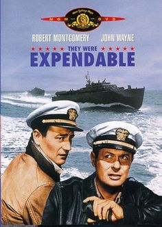 John Wayne--love his war movies. This is one of my favorites: They Were Expendable...
