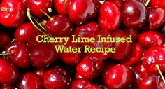 Cherry Lime Infused Water Recipe | Healthy Perspectives | Puritan.com
