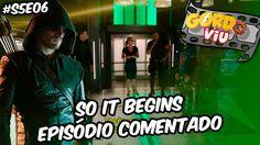 Arrow - So It Begins (S5E06)  #Comentando Episódios