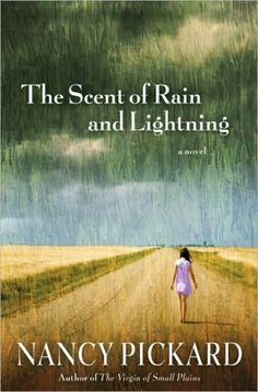 The Scent of Rain and Lightning - by Nancy Pickard