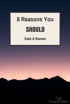 8 Reasons You SHOULD Date a Runner