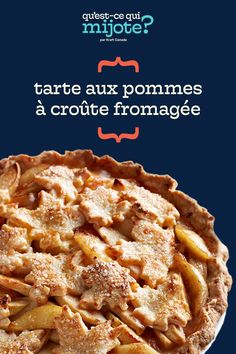 Tarte aux pommes à croûte fromagée #recette Homemade Apple Pies, Pastry Blender, Cooking Instructions, Cooking Recipes, What's Cooking, What To Cook, Apple Recipes, Original Recipe, Cheddar Cheese