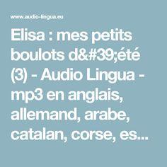 Elisa : mes petits boulots d'été (3) - Audio Lingua - mp3 en anglais, allemand, arabe, catalan, corse, espagnol, italien, russe, occitan, portugais, chinois et français