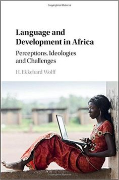 Development is based on communication through language. With more than two thousand languages being used in Africa, language becomes a highly relevant factor in all sectors of political, social, cultural and economic life. This important sociolinguistic dimension hitherto remains underrated and under-researched in 'Western' mainstream development studies. The book discusses the resourcefulness of languages, both local and global, in view of the ongoing transformation of African societies.
