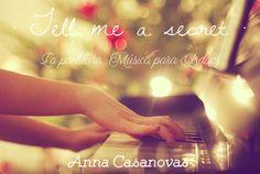 Un Lugar Mágico: TELL ME A SECRET · LA PARTITURA · ANNA CASANOVAS