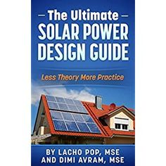 Amazon.com: Solar Power Demystified: The Beginners Guide To Solar Power, Energy Independence And Lower Bills eBook: Pop MSE, Lacho, Avram MSE, Dimi: Kindle Store 12v Solar Panel, Best Solar Panels, Solar Tiles, Solar Panel Manufacturers, Luxury Landscaping, Solar Power System, House On Wheels, The Book, Theory
