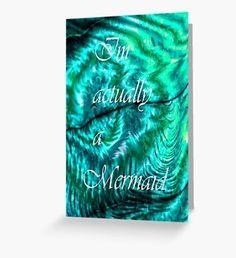 I´m Actually A Mermaid - Turquoise Greeting Card Mermaid Artwork, Mermaid Quotes, Mermaid Illustration, Watercolor Mermaid, Mermaid Tale, Surface Pattern, Greeting Card, Fantasy Art, Fairy Tales