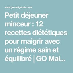 Petit déjeuner minceur : 12 recettes diététiques pour maigrir avec un régime sain et équilibré | GO Maigrir Vite | Des conseils pour perdre du poids rapidement et efficacement Smoothies, Cocktails, Medical, Nutrition, Healthy, Food Ideas, Hobbies, Breakfast, Fashion