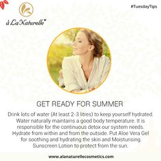 Get ready for summer  Drink lots of water (At least 2-3 litres) to keep yourself hydrated. Water naturally maintains a good body temperature. It is responsible for the continuous detox our system needs. Hydrate from within and from the outside. Put Aloe Vera Gel for soothing and hydrating the skin and Moisturising Sunscreen Lotion to protect from the sun.  #TuesdayTip #skincare #beauty #feelfabulous #rejuvenate #soft #smooth #skin #luxury #relax #refresh #Lookgoodfeelgreat