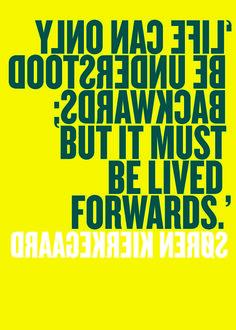Soren Kierkegaard - from Tom Chatfield's LIVE THIS BOOK.