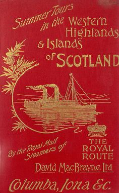 Summer tours in the Western Highlands and Islands of Scotland - the Royal Route - David Macbrayne's guide book, 1914