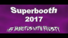 Superbooth 2017 - 5 Minutes with Kvesti