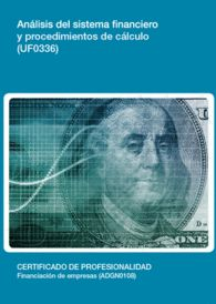 UF0336: ANÁLISIS DEL SISTEMA FINANCIERO Y PROCEDIMIENTOS DE CÁLCULO
