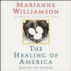 The Healing of America - Marianne Williamson