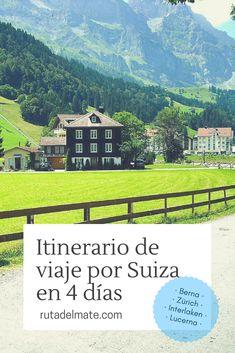 Itinerario de viaje por Suiza en 4 días: #Zurich #Berna #Interlaken #Lucerna #Suiza Switzerland Vacation, Visit Switzerland, Us Travel, Places To Travel, Places To Go, Travel Tips, Travel Tourism, Tour Around The World, Around The Worlds