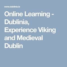 Online Learning - Dublinia, Experience Viking and Medieval Dublin Secondary School Education, Dublin, Medieval, Facts, History, Learning, Historia, Studying, Mid Century