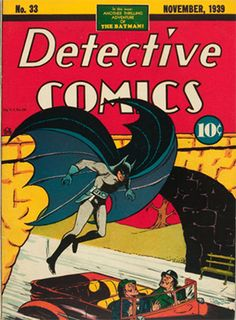 Detective Comics #33 (November 1939): Batman's Origin; First Appearance, Joe Chill. Record sale: $68,000. Click to have yours appraised!