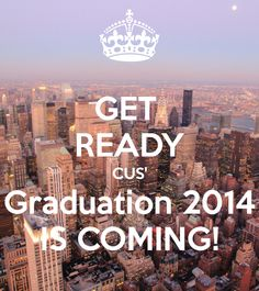 get-ready-cus-graduation-2014-is-coming.png (800×900)
