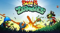 Top 10 Best Zombie Games For Android Bomb The Zombies