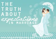 The Truth About Expectations in Marriage - 10 ways to keep balance to our expectations