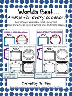 """Worlds Best... Awards for every occasion. Grandparent Day, Mother's Day, Father's Day, or just a fun writing/craft activity. Four different versions to meet your needs! Black and white or colored. Writing lines or drawing spaces.Includes:World's Best Mom (4 versions)World's Best Dad (4 versions)World's Best Teacher (4 versions)World's Best Sister (4 versions)World's Best Brother (4 versions)World's Best Friend (6 versions - 2 additional """"boy"""" colors)World's Best Pet (6 versions - 2…"""
