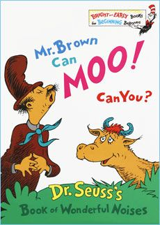 Mr. Brown Can MOO! Can You? by Dr. Seuss is simply a must for your child's book collection.