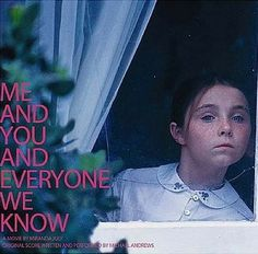 miranda july: me and you and everyone we know