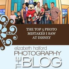 YES to all of these - don't make these photo mistakes on your Disney World trip