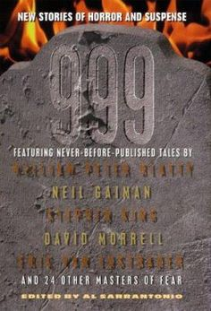 """In 999, editor Al Sarrantonio brings together an extensive selection of horror stories by stellar writers, including Joe R. Lansdale, Joyce Carol Oates, Ramsey Campbell, and, of course, Stephen King. In Kim Newman's """"Amerikanski Dead at the Moscow Morgue,"""" captured zombies inhabit an onion-domed church; Bentley Little's """"The Theater"""" acts out a chilling scenario; Eric van Lustbader's """"An Exaltation of Termagants"""" features a mescal addict."""