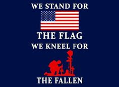We stand for the flag, We kneel for the fallen American Pride, American Flag, Military Humor, Military Wife, United We Stand, Support Our Troops, Real Hero, American Soldiers, God Bless America