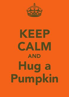 KEEP CALM AND Hug a Pumpkin. Another original poster design created with the Keep Calm-o-matic. Buy this design or create your own original Keep Calm design now. Virginia Tech Football, Virginia Tech Hokies, Vt Football, Collage Football, Football Season, Baseball, Oklahoma State University, Oklahoma State Cowboys, Ohio