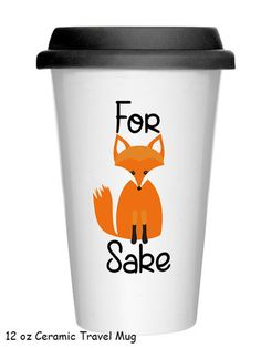 For Fox Sake Coffee Mug Choose from a C Handle Hana or Travel Mug