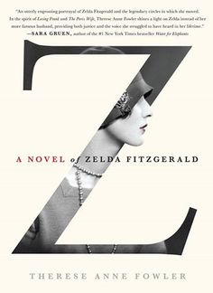 """Z: a Novel of Zelda Fitzgerald, by Therese Anne Fowler. Nominee for Historical Fiction category. """"Zelda Fitzgerald and the Roaring Graphisches Design, Buch Design, Layout Design, Print Design, Logo Design, 2020 Design, Interior Design, Identity Design, Brand Identity"""