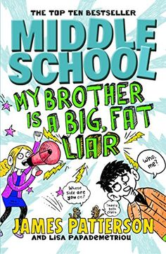 My Brother is a Big, Fat Liar (Middle School) - James Patterson Summer Books, Summer Reading Lists, Kids Reading, Middle School Series, Middle School Books, James Patterson Middle School, David Walliams Books, Wimpy Kid Books, Summer Lesson