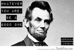 Lincoln. True words.
