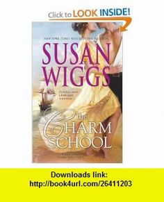 The Charm School (Calhoun Chronicles, Book 1) (9780778325048) Susan Wiggs , ISBN-10: 0778325040  , ISBN-13: 978-0778325048 ,  , tutorials , pdf , ebook , torrent , downloads , rapidshare , filesonic , hotfile , megaupload , fileserve