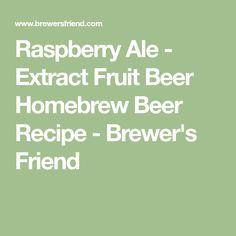 Raspberry Ale - Extract Fruit Beer Homebrew Beer Recipe - Brewer's Friend