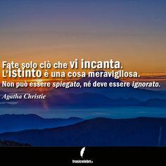Agatha Christie e le sue pillole di saggezza solo su www.frasicelebri.it! http://www.frasicelebri.it/frasi-di/agatha-christie/