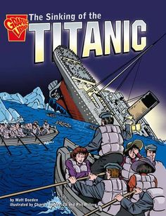 The Sinking of the Titanic A great way to introduce the story of the Titanic to kids--comic book style
