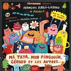 Ma tata, mon pingouin, gérard et les autres + cd: Amazon.fr: Francois Hadji-Lazaro, Delphine Durand: Livres