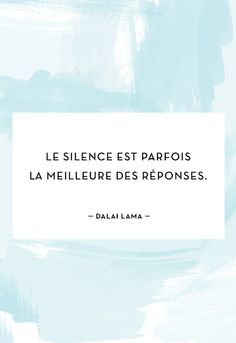 """""""Le silence est parfois la meilleure des réponses."""" - Dalai Lama  #MyLittleParis #quotes #my #little #paris"""