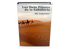 Los Siete Pilares de la Sabiduria de T.E. Lawrence libro gratis