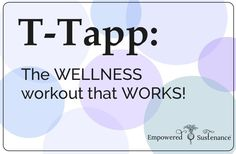 T-Tapp: a physical therapy approach to inch loss, hormone balance and muscle toning