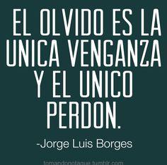 frases bonitas — Frases de vida -Jorge Luis Borges