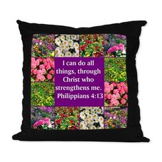 PHILIPPIANS 4:13 Suede Pillow http://www.cafepress.com/heavenlyblessings/12256745 #Philippians #Philippians413 #Philippians4 #LettertoPhilippians #Philippians4scriptureverse  #Icandoallthings #Christwhostrenghtensme