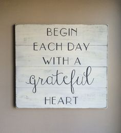 """Hand painted wood sign, Begin each day with a grateful heart, distressed wood sign, rustic wood sign, 24""""x22"""""""
