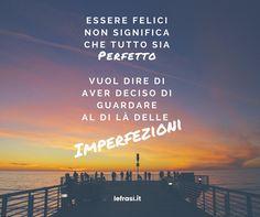 Essere felici non significa che tutto sia perfetto. Vuol dire di aver deciso di guardare al di là delle imperfezioni.  http://www.lefrasi.it/frase/felici-non-significa-sia-perfetto-vuol/  #frasi #frasibelle #citazioni #quotes #obiettivo #quotes #talento #successo #ispirazione #vincere #vittoria #meta #perfetto #felici #imperfezioni #perfezione #igersitalia #picoftheday #follow #followme #photooftheday #bestoftheday #instagood #like #instadaily